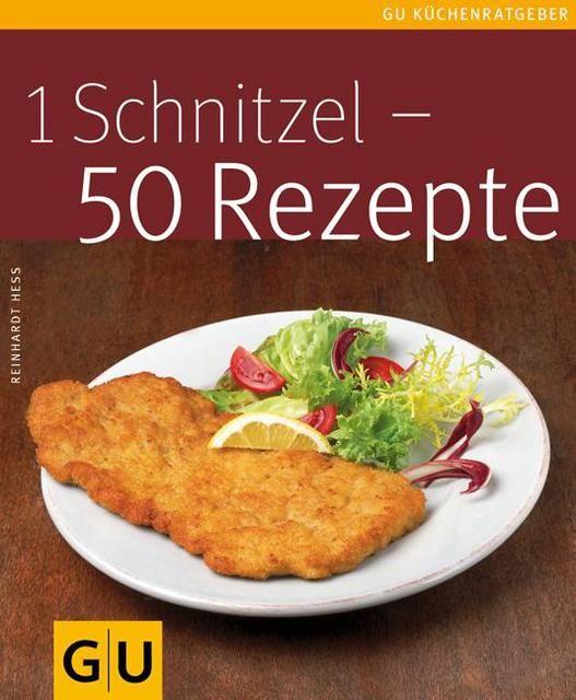 Hess, Reinhardt: 1 Schnitzel - 50 Rezepte