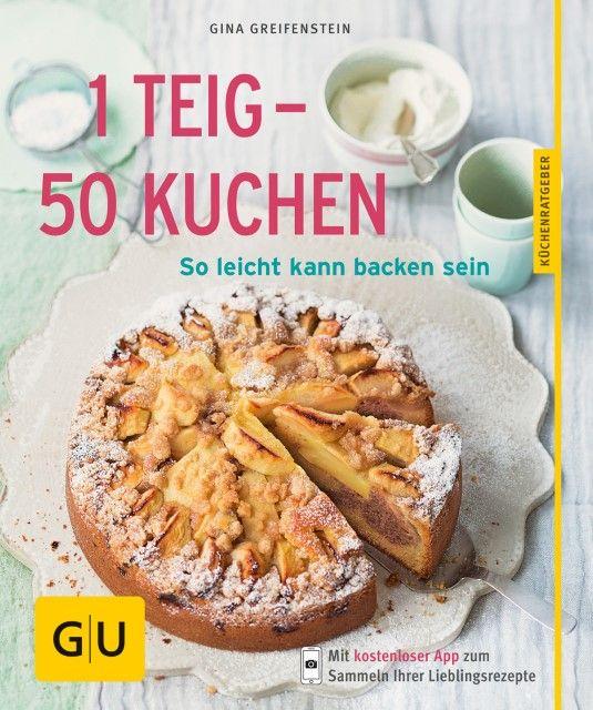 Greifenstein, Gina: 1 Teig - 50 Kuchen