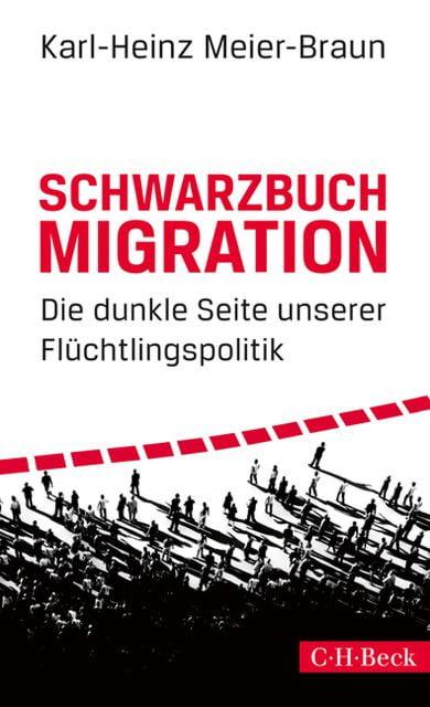 Meier-Braun, Karl-Heinz: Schwarzbuch Migration