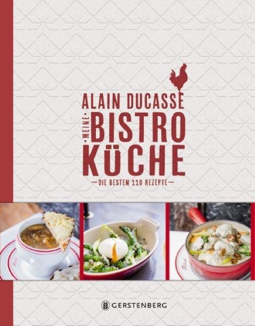 Ducasse, Alain: Meine Bistro-Küche
