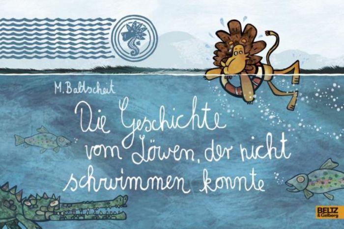 Baltscheit, Martin: Die Geschichte vom Löwen, der nicht schwimmen konnte