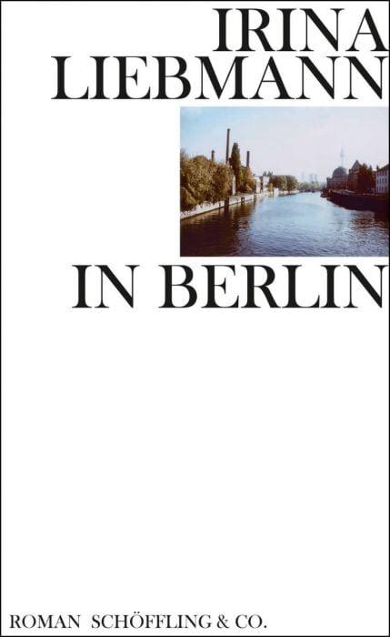 Liebmann, Irina: In Berlin