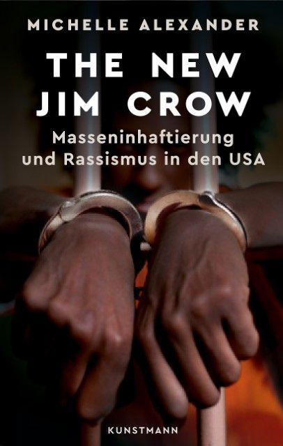 Alexander, Michelle: The New Jim Crow