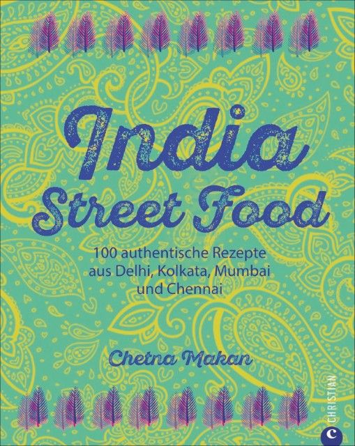 Makan, Chetna: India Street Food