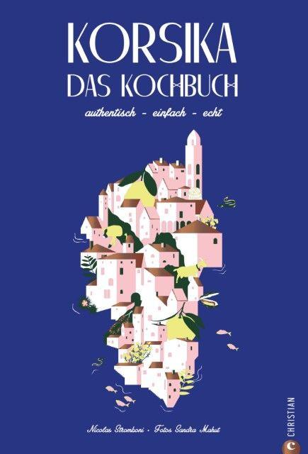 Stromboni, Nicolas: Korsika - Das Kochbuch