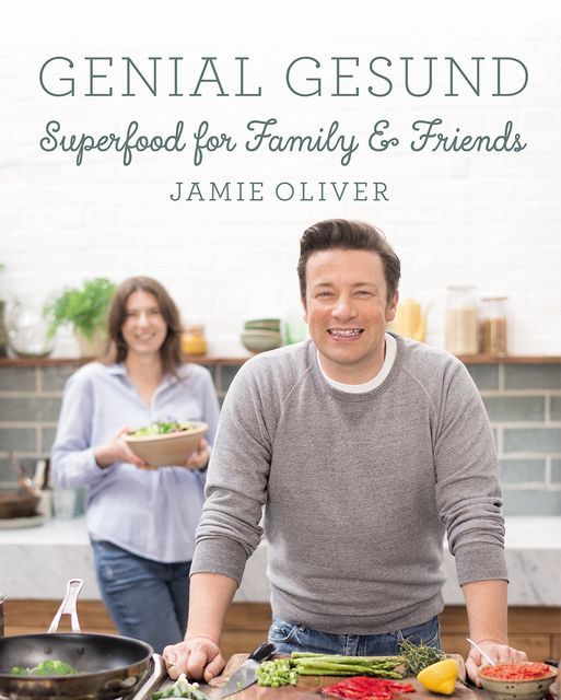 Oliver, Jamie: Genial Gesund