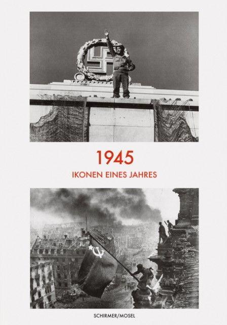 : 1945 - Ikonen eines Jahres