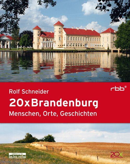 Schneider, Rolf: 20 x Brandenburg