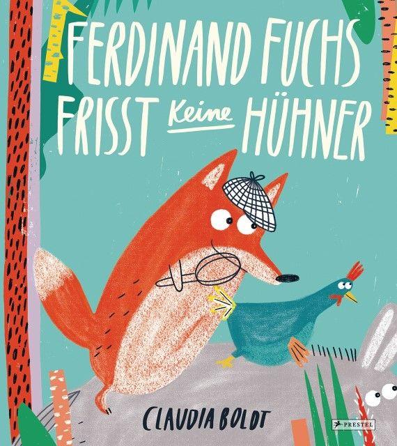 Boldt, Claudia: Ferdinand Fuchs frisst keine Hühner