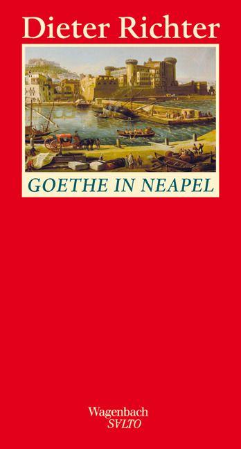 Richter, Dieter: Goethe in Neapel