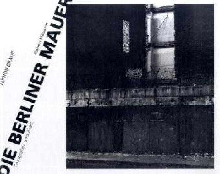 Häusser, Robert: Die Berliner Mauer