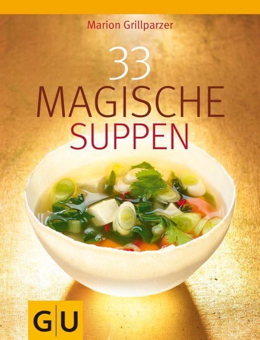 Grillparzer, MArion: 33 Magische Suppen