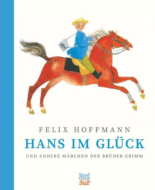 Grimm, Wilhelm/Grimm, Jacob: Hans im Glück und andere Märchen der Brüder Grimm