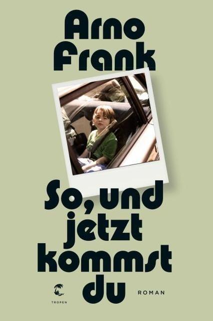 Frank, Arno: So, und jetzt kommst du