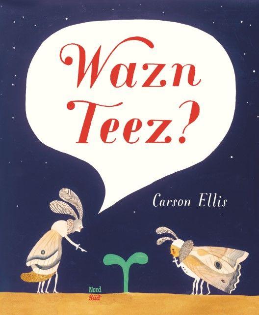 Ellis, Carson: Wazn Teez?