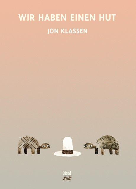 Klassen, Jon: Wir haben einen Hut