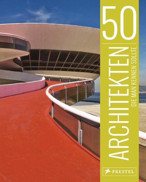 Kuhl, Isabel/Lowis, Kristina/Thiel-Siling, Sabine: 50 Architekten, die man kennen sollte