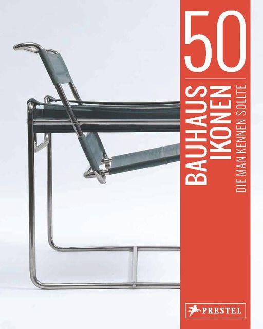 Straßer, Josef: 50 Bauhaus-Ikonen, die man kennen sollte