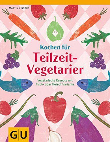 Kintrup, Martin: Kochen für Teilzeitvegetarier