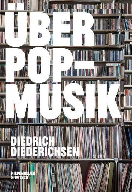 Diederichsen, Diedrich: Über Pop-Musik