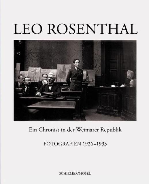 Rosenthal, Leo: Leo Rosenthal - Ein Chronist in der Weimarer Republik