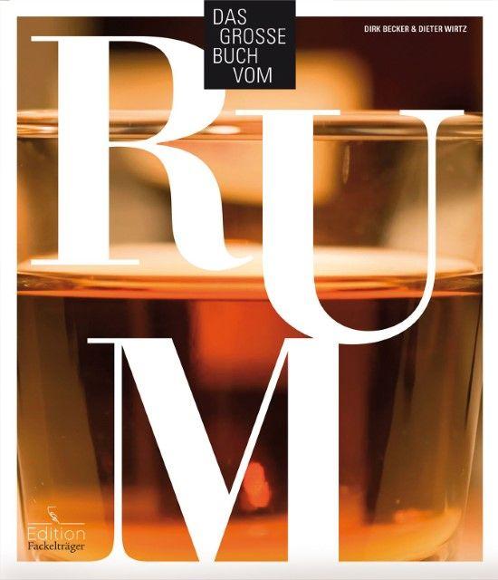 Becker, Dirk/Wirtz, Dieter H: Das große Buch vom Rum
