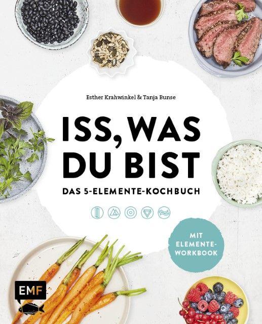 : Iss, was du bist - Das 5-Elemente-Kochbuch
