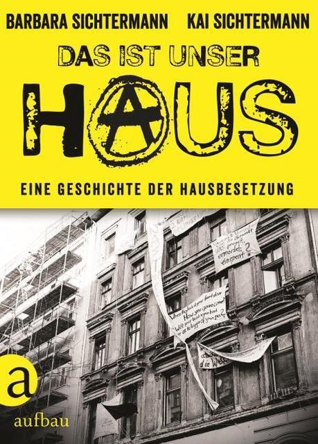 Sichtermann, Barbara/Sichtermann, Kai: Das ist unser Haus