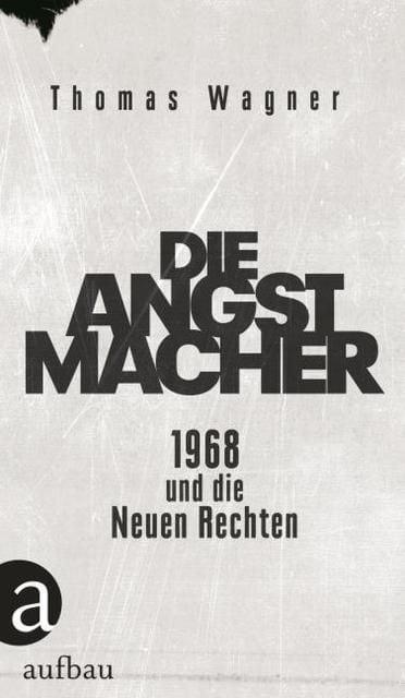 Wagner, Thomas: Die Angstmacher