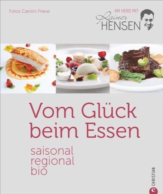 Hensen, Rainer: Vom Glück beim Essen
