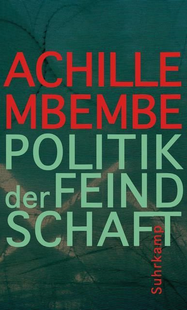 Mbembe, Achille: Politik der Feindschaft