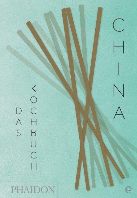 Chan, Kei Lum/Chan, Diora Fong: China - Das Kochbuch