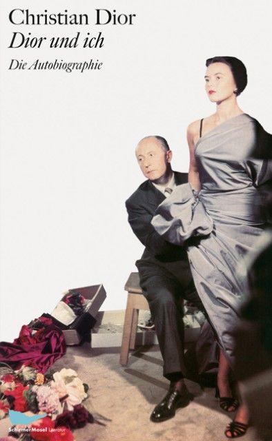 Dior, Christian/Maywald, Willy/Horst, Horst P: Dior und ich