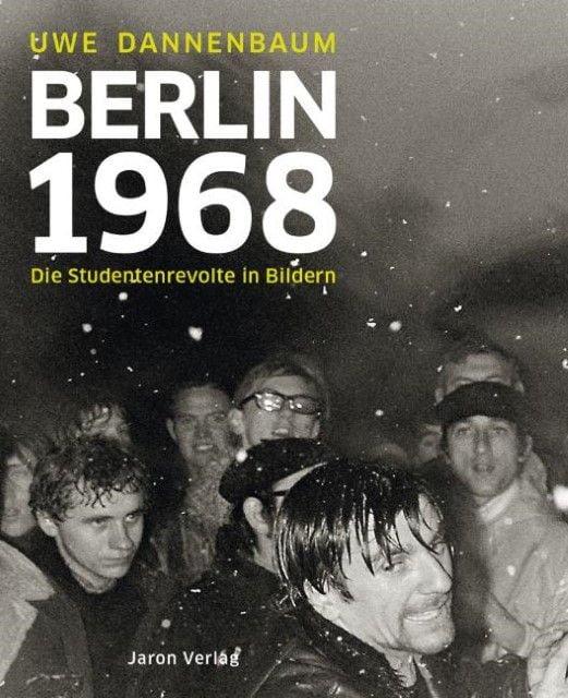 Dannenbaum, Uwe: Berlin 1968