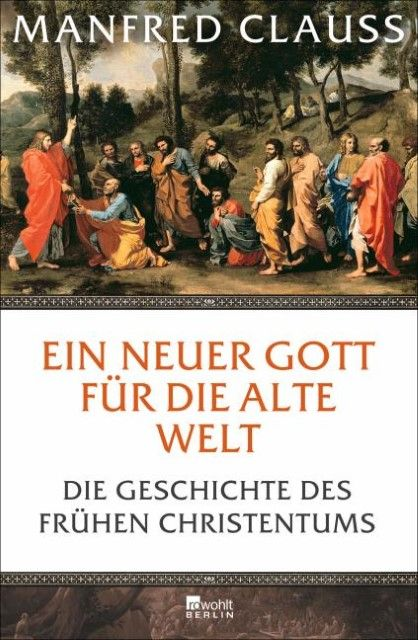 Clauss, Manfred: Ein neuer Gott für die alte Welt