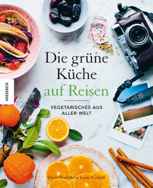 Frenkiel, David/Vindahl, Luise: Die Grüne Küche auf Reisen