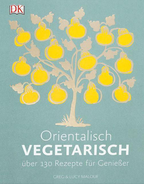 Malouf, Greg/Malouf, Lucy/Benson, Alan: Orientalisch vegetarisch