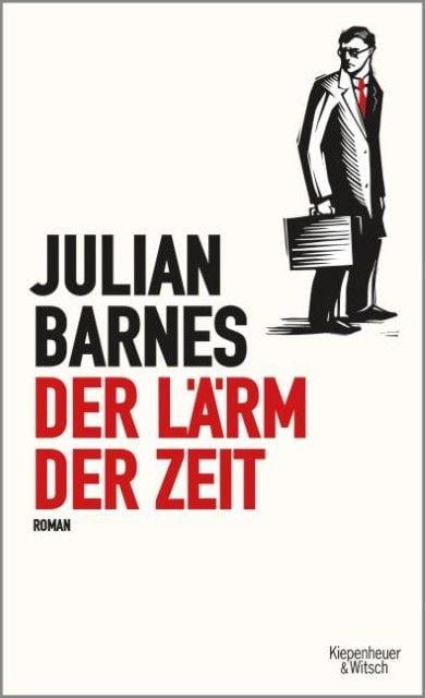 Barnes, Julian: Der Lärm der Zeit