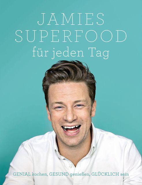 Oliver, Jamie: Jamies Superfood für jeden Tag