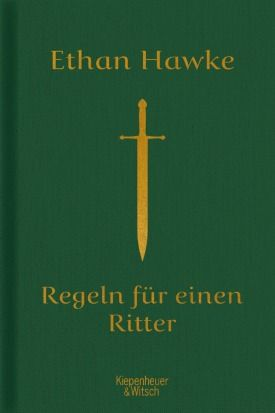 Hawke, Ethan: Regeln für einen Ritter