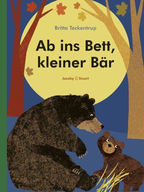Teckentrup, Britta: Ab ins Bett, kleiner Bär