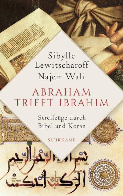Lewitscharoff, Sibylle/Wali, Najem: Abraham trifft Ibrahim. Grenzgänge zwischen Bibel und Koran