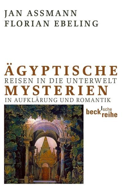 Assmann, Jan/Ebeling, Florian: Ägyptische Mysterien