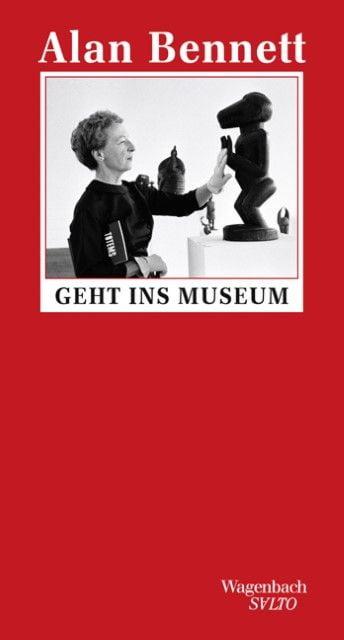 Bennett, Alan: Alan Bennett geht ins Museum