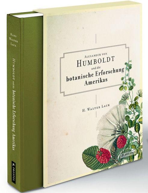 Lack, Hans W: Alexander von Humboldt und die botanische Erforschung Amerikas