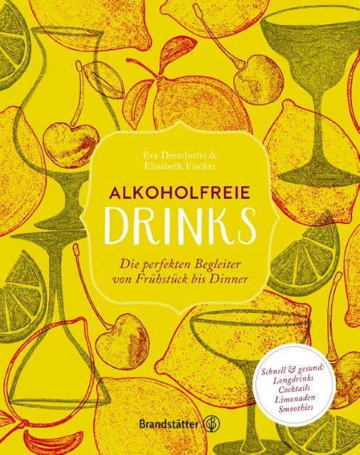 Derndorfer, Eva/Fischer, Elisabeth: Alkoholfreie Drinks