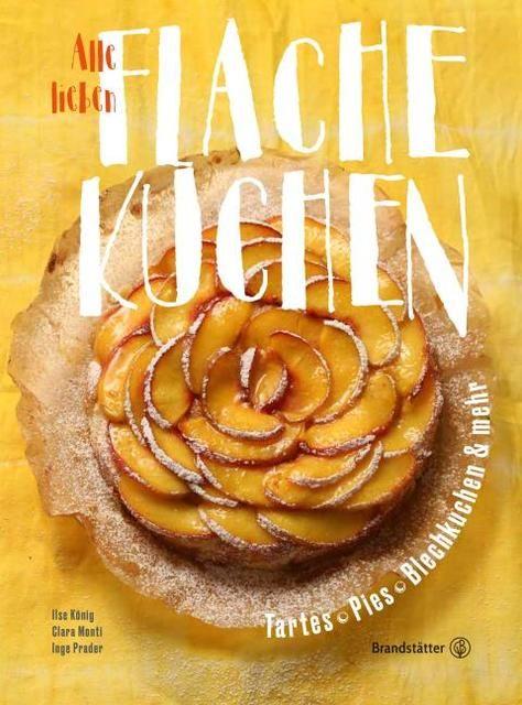 König, Ilse/Prader, Inge: Alle lieben flache Kuchen