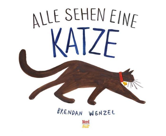 Wenzel, Brendan: Alle sehen ein Katze