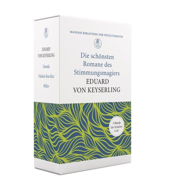 Keyserling, Eduard von: 'Allein wie er das Meer beschreibt!' - Die schönsten Romane des Stimmungsmagiers Eduard von Keyserling