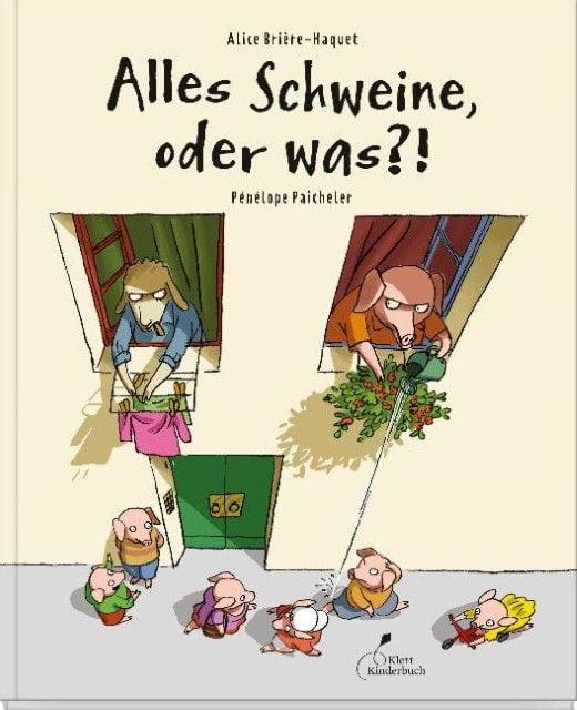 Brière-Haquet, Alice: Alles Schweine, oder was?!